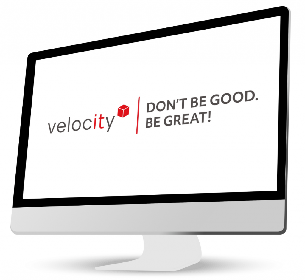 Velocity IT Don't Be Good. Be Great!